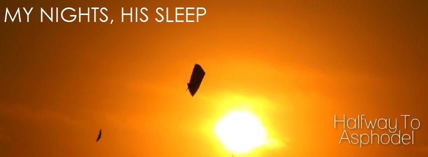 My Nights, HisSleep